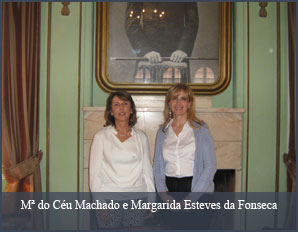 Mª do Céu Machado e Margarida Esteves da Fonseca