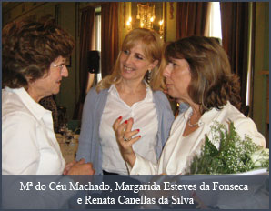Mª do Céu Machado, Margarida Esteves da Fonseca e Renata Canellas da Silva