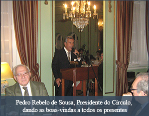 Pedro Rebelo de Sousa, Presidente do Círculo, dando as boas-vindas a todos os presentes